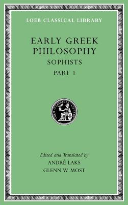 Early Greek Philosophy, Volume VIII - Sophists, Part | André Laks | 9780674997097