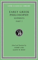 Early Greek Philosophy, Volume IX - Sophists, Part | André Laks | 9780674997103