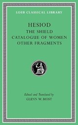 The Shield. Catalogue of Women. Other Fragments VII | Hesiod&, Glenn W. Most (ed.) | 9780674997219