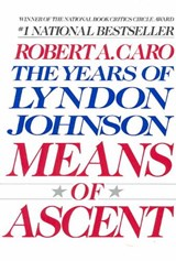 Years of lyndon johnson (2): means of ascent | Robert A. Caro | 9780679733713