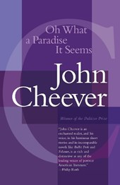 Oh What a Paradise It Seems | John Cheever |