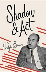 Shadow and ACT | Ralph Ellison |