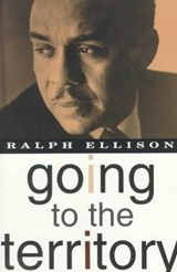 Going to the Territory | Ralph Waldo Ellison |