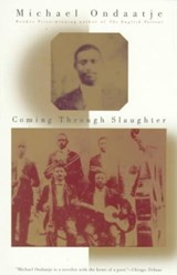 Coming through Slaughter | Michael Ondaatje | 9780679767855