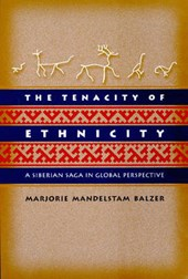 The Tenacity of Ethnicity - A Siberian Saga in Global Perspective