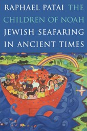 The Children of Noah - Jewish Seafaring in Ancient Times