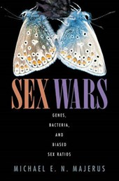 Sex Wars - Genes, Bacteria, and Biased Sex Ratios