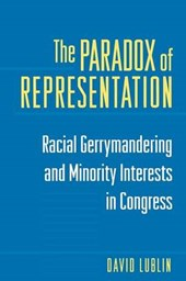 The Paradox of Representation - Racial Gerrymandering and Minority Interests in Congress