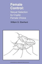 Female Control - Sexual Selection by Cryptic Female Choice
