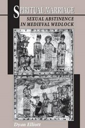 Spiritual Marriage - Sexual Abstinence in Medieval Wedlock