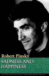 Sadness and Happiness - Poems by Robert Pinsky