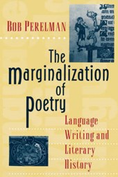The Marginalization of Poetry - Language Writing and Literary History