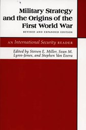 Military Strategy and the Origins of the First An International Security Reader - Revised and Expanded Edition
