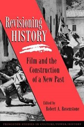 Revisioning History - Film and the Construction of a New Past