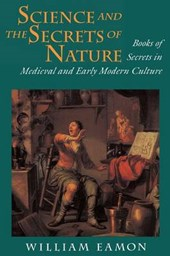 Science and the Secrets of Nature - Books of Secrets in Medieval and Early Modern Culture
