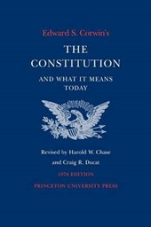 Edward S. Corwin`s Constitution and What It Mean - 1978 Edition