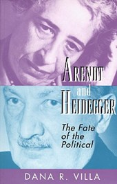Arendt and Heidegger - The Fate of the Political