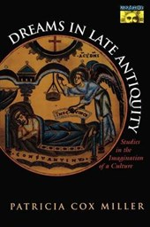 Dreams in Late Antiquity - Studies in the Imagination of a Culture