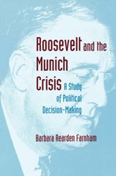 Roosevelt and the Munich Crisis - A Study of Political Decision-Making