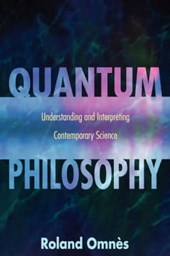 Quantum Philosophy - Understanding and Interpreting Contemporary Science