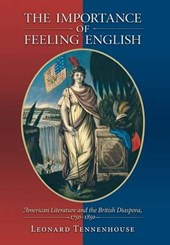 The Importance of Feeling English - American Literature and the British Diaspora, 1750-1850