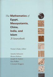 The Mathematics of Egypt, Mesopotamia, China, India, and Islam - A Sourcebook