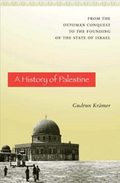 A History of Palestine - From the Ottoman Conquest to the Founding of the State of Israel