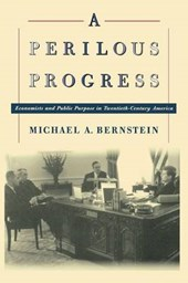 A Perilous Progress - Economists and Public Purpose in Twentieth-Century America