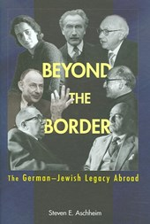 Beyond the Border - The German-Jewish Legacy Abroad