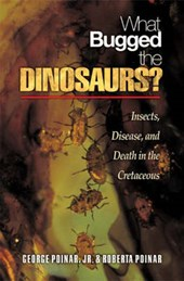 What Bugged the Dinosaurs? - Insects, Disease, and Death in the Cretaceous