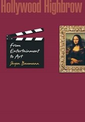 Hollywood Highbrow - From Entertainment to Art