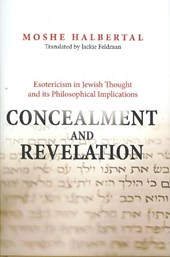 Concealment and Revelation - Esotericism in Jewish Thought and its Philosophical Implications