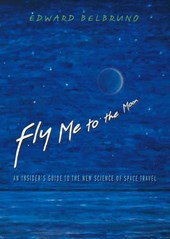 Fly Me to the Moon - An Insider`s Guide to the New Science of Space Travel