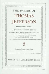 The Papers of Thomas Jefferson, Retirement Series, Volume 3