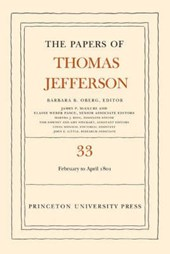 The Papers of Thomas Jefferson, Volume 33 - 17 February to 30 April 1801