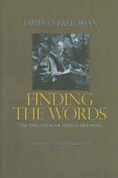 Finding the Words - The Education of James O. Freedman