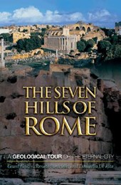 The Seven Hills of Rome - A Geological Tour of the Eternal City