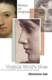 Virginia Woolf`s Nose - Essays on Biography