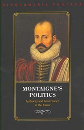 Montaigne`s Politics - Authority and Governance in the Essais