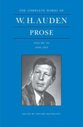 The Complete Works of W. H. Auden, Volume III - Prose - 1949-1955