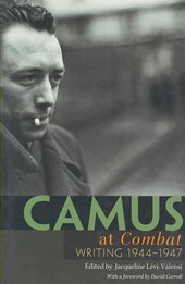 Camus at Combat - Writing 1944-1947