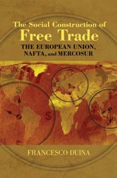 The Social Construction of Free Trade - The European Union, NAFTA, and Mercosur