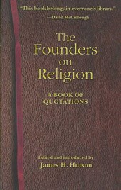 The Founders on Religion - A Book of Quotations