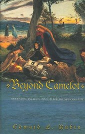 Beyond Camelot - Rethinking Politics and Law for the Modern State