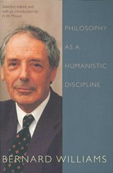 Philosophy as a Humanistic Discipline | Bernard Williams |