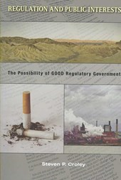 Regulation and Public Interests - The Possibility of Good Regulatory Government