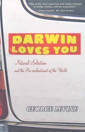 Darwin Loves You - Natural Selection and the Re-enchantment of the World