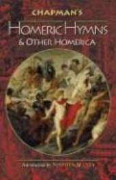 Chapman`s Homeric Hymns and Other Homerica