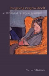 Imagining Virginia Woolf - An Experiment in Critical Biography | DiBattista | 9780691138121