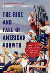 Rise and fall of american growth : the u.s. standard of living since the civil war | Robert J. Gordon | 9780691147727